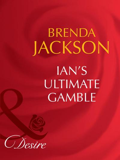 Ian's Ultimate Gamble (Mills & Boon Desire) (The Westmorelands, Book 9)