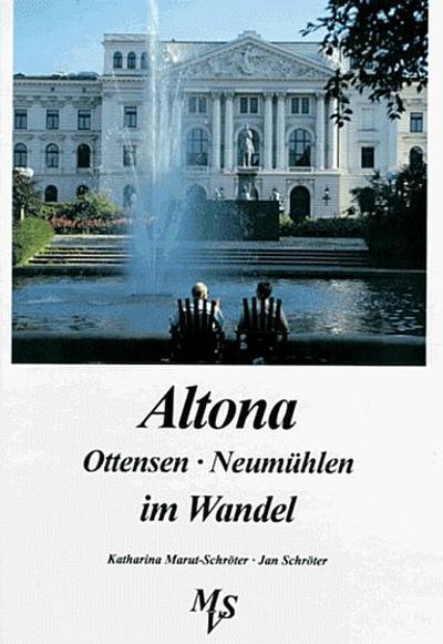 Altona, Ottensen, Neumühlen im Wandel