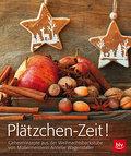 Plätzchen-Zeit!: Geheimrezepte aus der Weihna ...