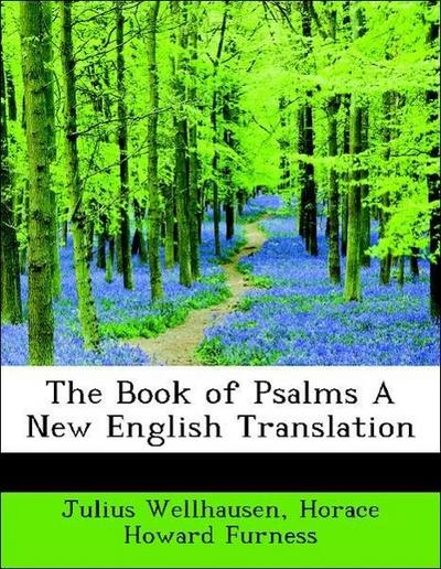 The Book of Psalms A New English Translation