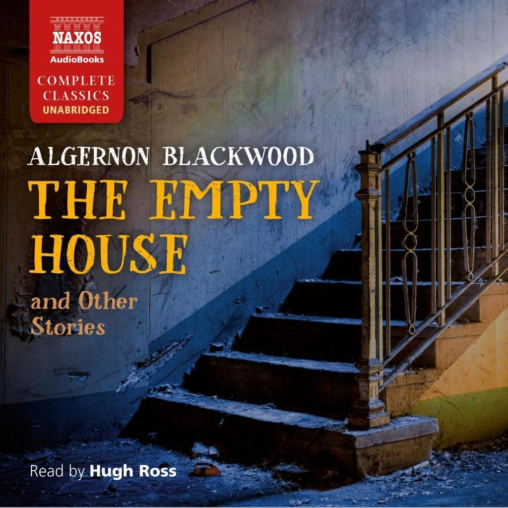 The Empty House and Other Stories Algernon Blackwood
