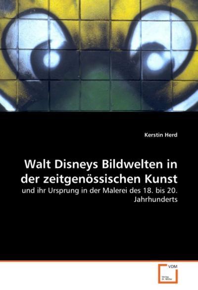 Walt Disneys Bildwelten in der zeitgenössischen Kunst