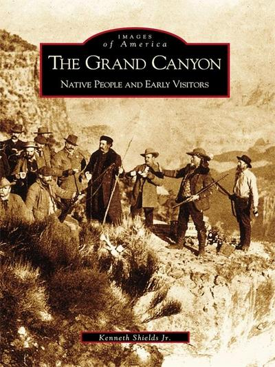 Grand Canyon: Native People and Early Visitors