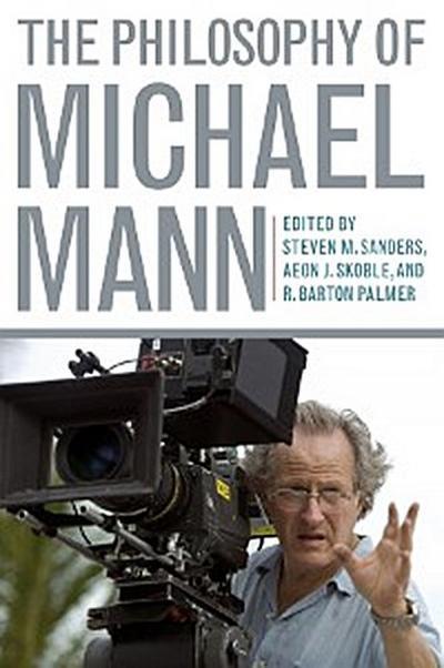 The Philosophy of Michael Mann