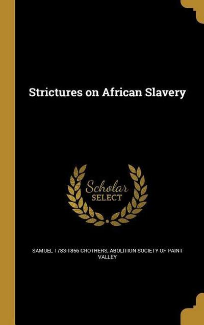 STRICTURES ON AFRICAN SLAVERY