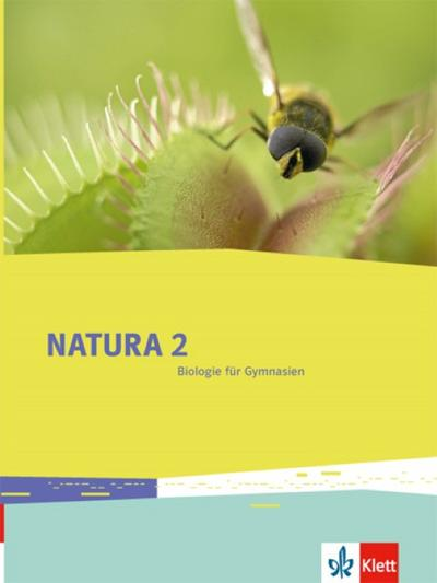 Natura Biologie. Schülerbuch 7.-10. Schuljahr. Ausgabe für Bremen, Brandenburg, Hessen, Saarland und Schleswig-Holstein