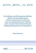 Entwicklung reversibler temperaturschaltbarer Metall- und Organokatalysatoren auf Basis thermoresponsiver Polymere sowie Anwendung katalytischer Verfahren in der asymmetrischen Synthese biologisch und pharmakologisch aktiver Strukturmotive