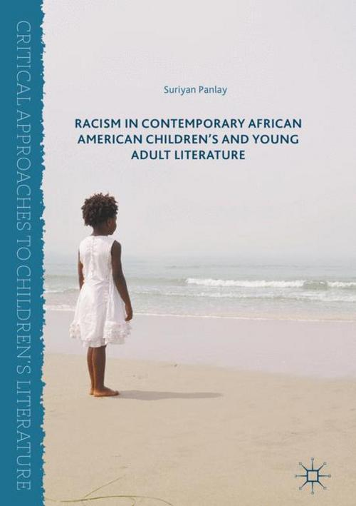 Racism in Contemporary African American Children's and Young Adult Literatu ...