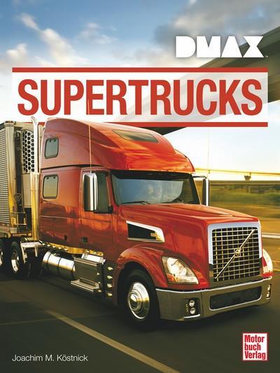 DMAX Supertrucks; Deutsch; 26 schw.-w. Fotos, 432 farb. Fotos