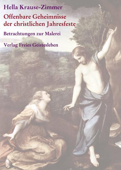 Offenbare Geheimnisse der christlichen Jahresfeste / Imagination und Offenbarung
