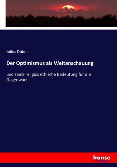 Der Optimismus als Weltanschauung