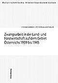 Zwangsarbeit in der Land- und Forstwirtschaft auf dem Gebiet Österreichs 1939-1945