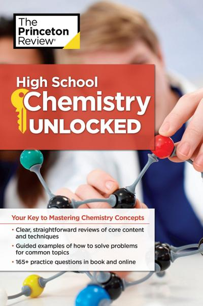 High School Chemistry Unlocked: Your Key to Understanding and Mastering Complex Chemistry Concepts