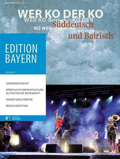 Wer ko der ko: Süddeutsch und Bairisch (Edition Bayern. Menschen Geschichte Kulturraum)