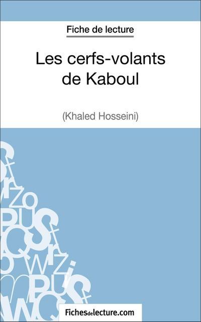 Les cerfs-volants de Kaboul - Khaled Hosseini (Fiche de lecture)