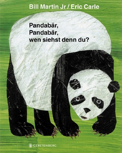 Pandabär, Pandabär, wen siehst denn du? Eric Carle