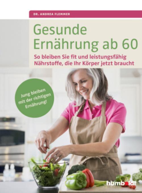Gesunde Ernährung ab 60 Andrea Flemmer
