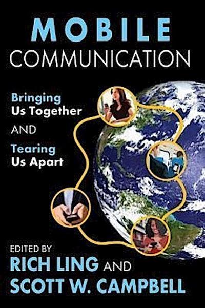 Mobile Communication: Bringing Us Together and Tearing Us Apart