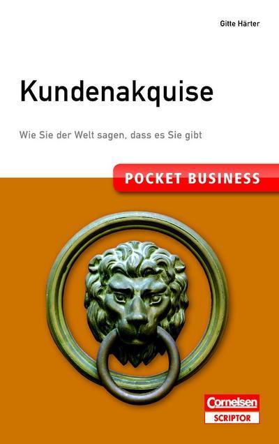 pocket-business-kundenakquise-wie-sie-der-welt-sagen-dass-es-sie-gibt-cornelsen-scriptor-pocke