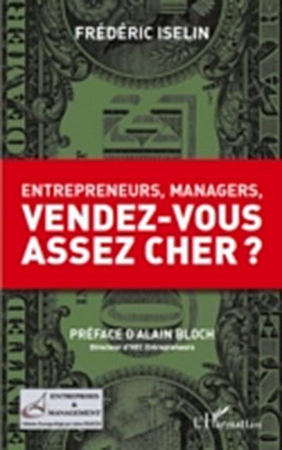 Entrepreneurs, managers, vendez-vous...