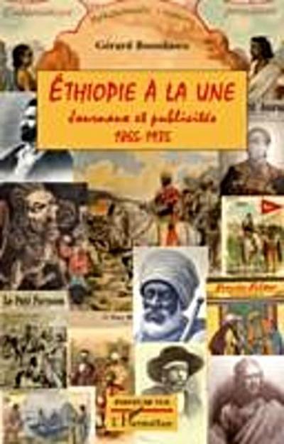 Ethiopie A la une - journaux et publicites 1865-1935