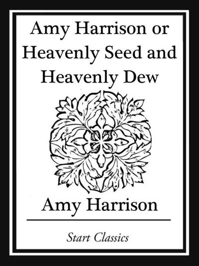 Amy Harrison or Heavenly Seed and Heavenly Dew