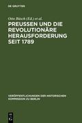 Preußen und die revolutionäre Herausforderung seit 1789 - Otto Büsch