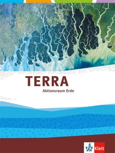 TERRA Landschaftszonen/Landschaftsökologie. Landschafts- und Nutzungszonen im Wandel. Themenband Klasse 10-13