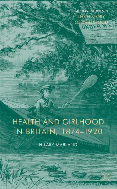 Health and Girlhood in Britain, 1874-1920