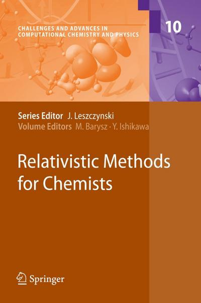 Relativistic Methods for Chemists (Challenges and Advances in Computational Chemistry and Physics)