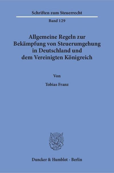 Allgemeine Regeln zur Bekämpfung von Steuerumgehung in Deutschland und dem Vereinigten Königreich.