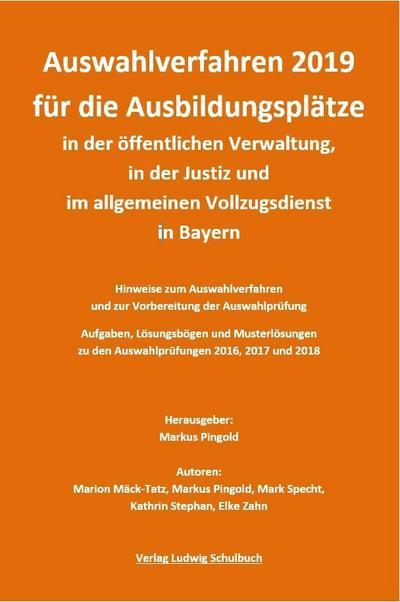 Auswahlverfahren 2019 für Ausbildungsplätze in der öffentlichen Verwaltung, in der Justiz und im Allgemeinen Vollzugsdienst in Bayern (Qualifikationsebene 2 - Ausgabe 2019)