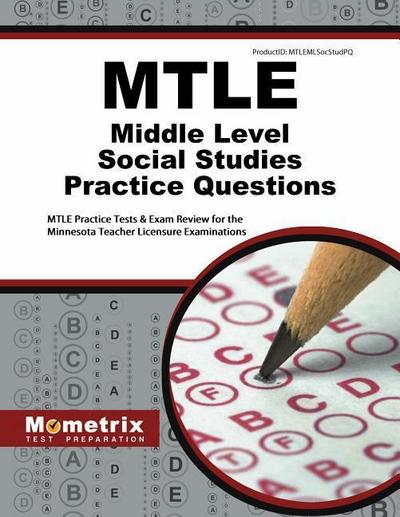 Mtle Middle Level Social Studies Practice Questions: Mtle Practice Tests & Exam Review for the Minnesota Teacher Licensure Examinations