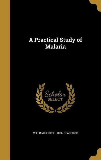 PRAC STUDY OF MALARIA