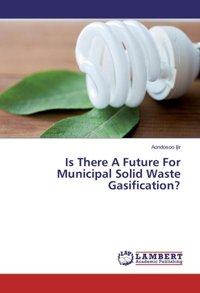 Is There A Future For Municipal Solid Waste Gasification?