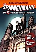 Der Spinnenmann und 13 weitere erstaunliche Geschichten