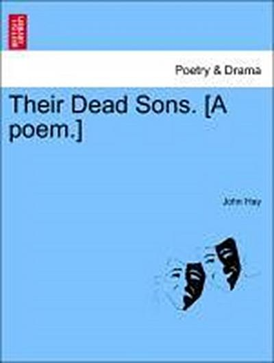 Their Dead Sons. [A poem.]