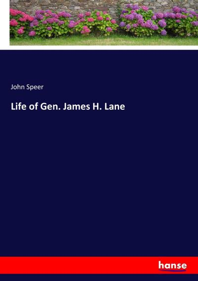 Life of Gen. James H. Lane