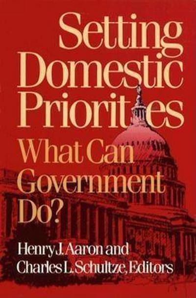Setting Domestic Priorities: What Can Government Do?