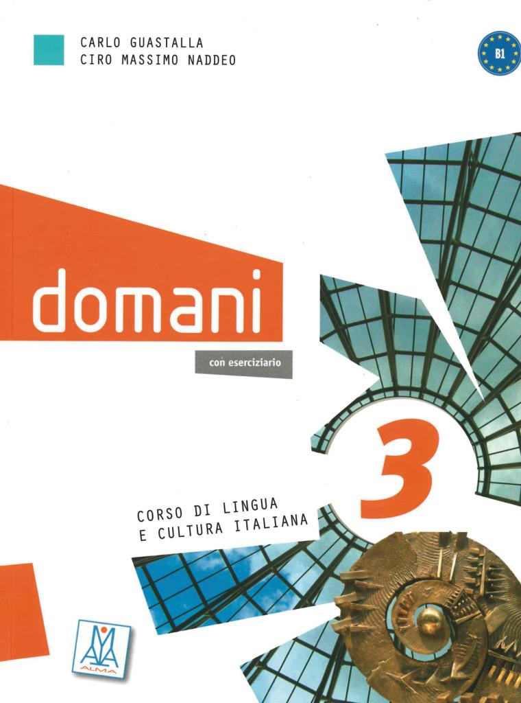 domani 3. Kurs- und Arbeitsbuch mit DVD-ROM und Audio-CD, Carlo Guastalla