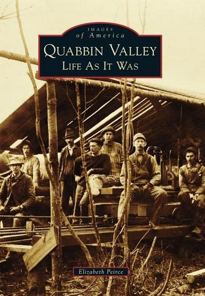 Quabbin Valley: Life as It Was