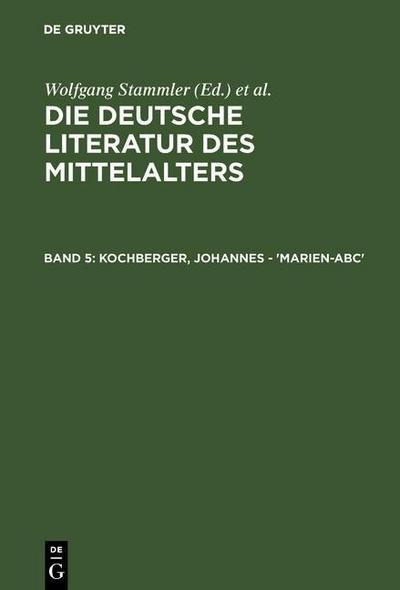 Die deutsche Literatur des Mittelalters - Kochberger, Johannes - 'Marien-ABC'