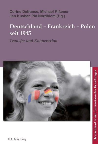 Deutschland - Frankreich - Polen seit 1945