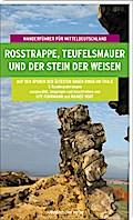 Rosstrappe, Teufelsmauer und der Stein der We ...