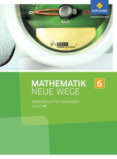 Mathematik Neue Wege SI 6. G9. Arbeitsbuch. Hessen