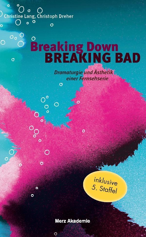 Breaking Down BREAKING BAD, Christoph Dreher