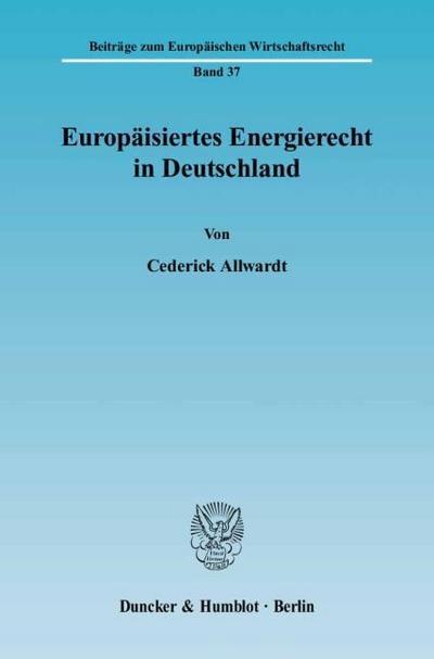 Europäisiertes Energierecht in Deutschland