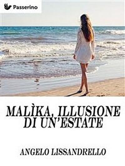 Malìka, illusione di un'estate
