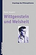 Wittgenstein und Weisheit (Ursprünge des Philosophierens, Band 16)