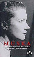MUSKA - Aus den 99. Lebensjahren der Muska von Nagel Mussayassul - Mother Jerome OSB